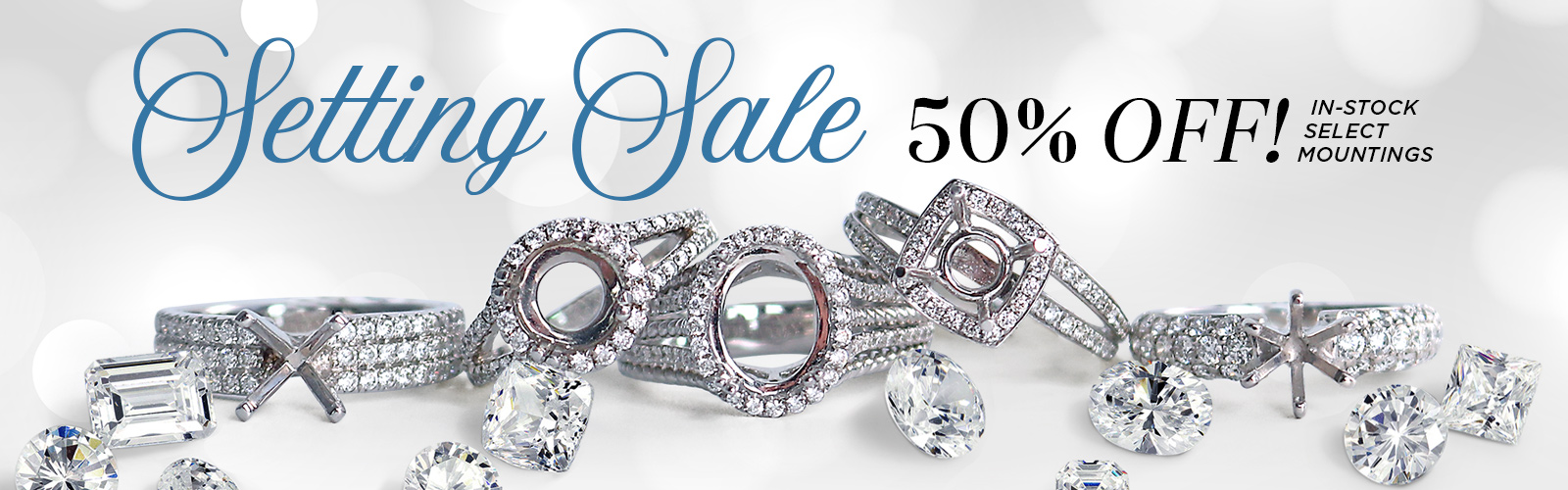 Setting Sale - 50% OFF Select Mountings